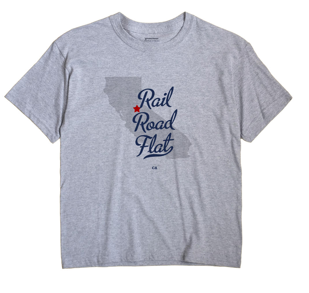 Rail Road Flat, California CA Souvenir Shirt
