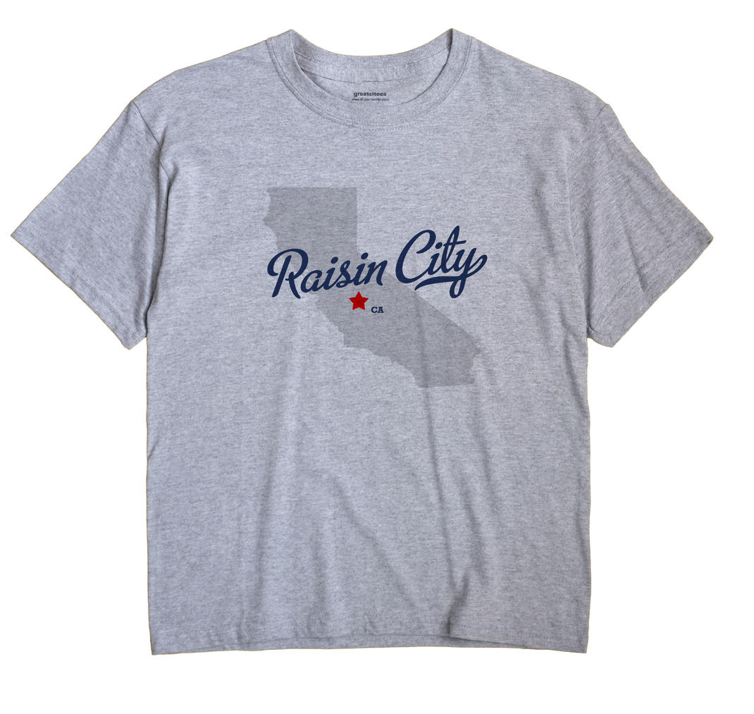 Raisin City, California CA Souvenir Shirt