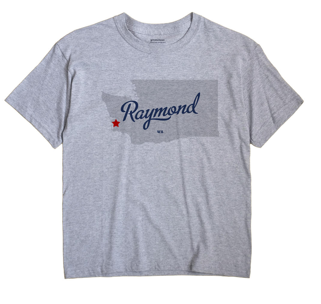 Raymond, Washington WA Souvenir Shirt