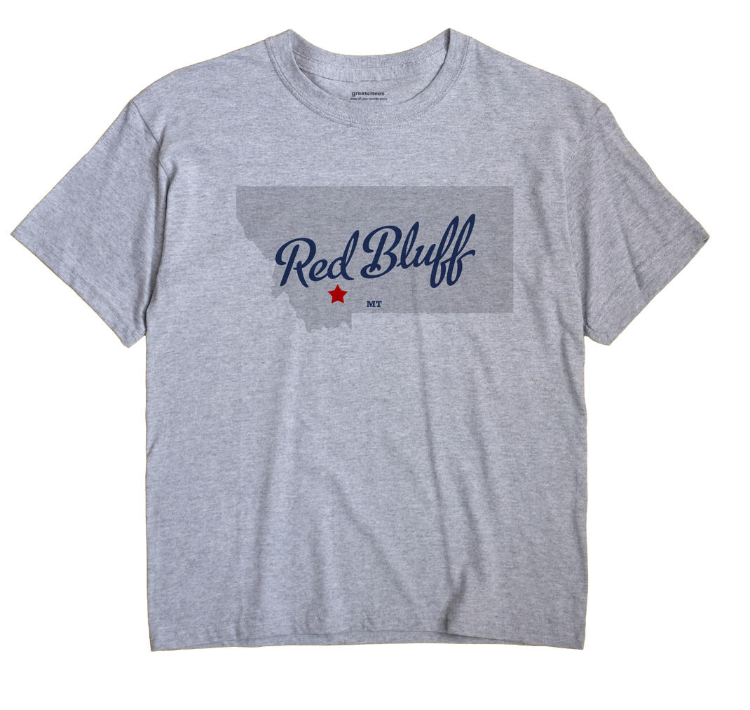 Red Bluff, Montana MT Souvenir Shirt