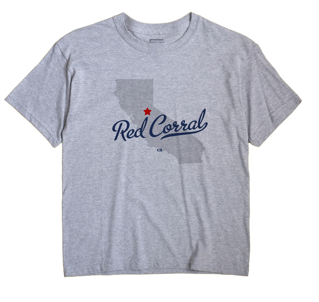 Red Corral, California CA Souvenir Shirt
