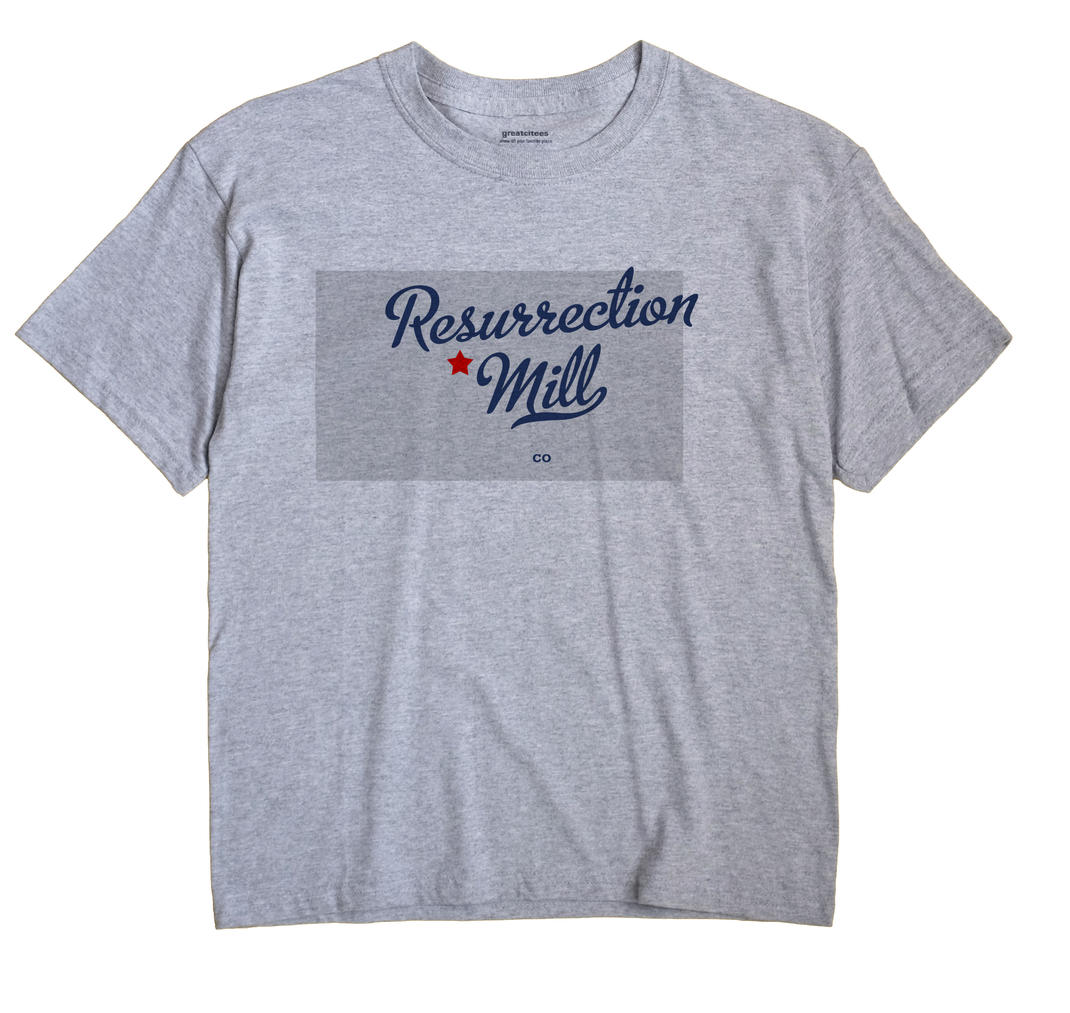 Resurrection Mill, Colorado CO Souvenir Shirt