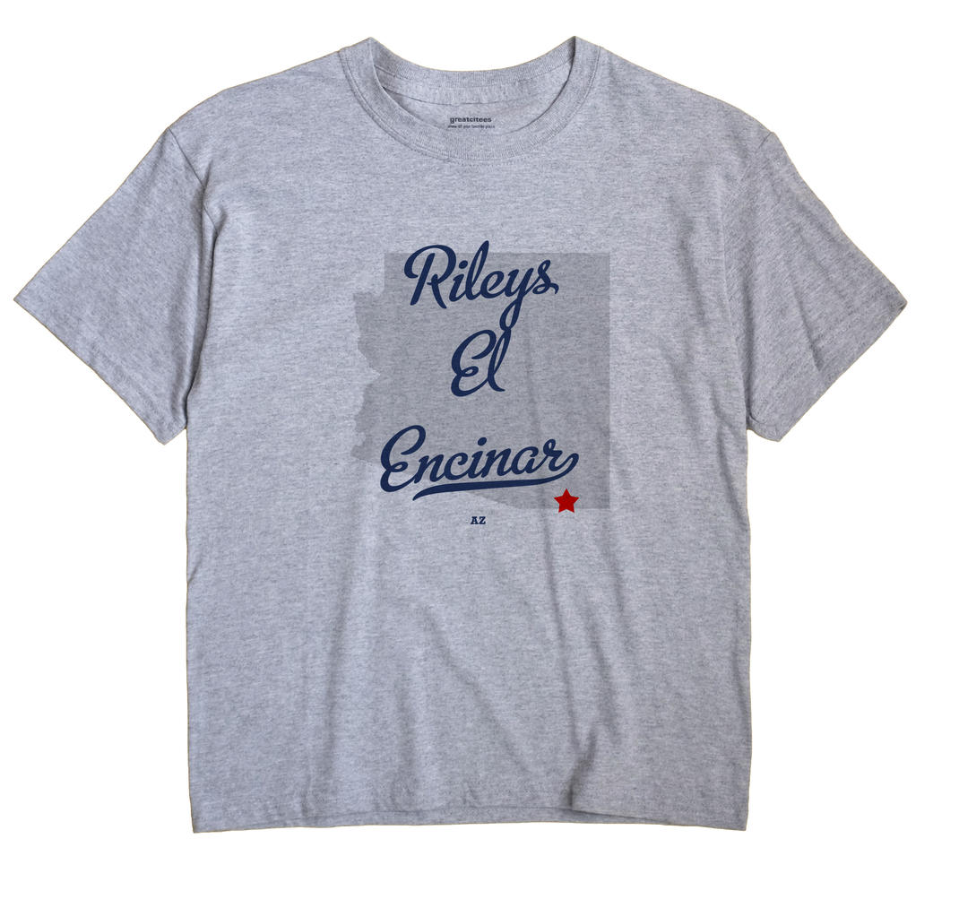 Rileys El Encinar, Arizona AZ Souvenir Shirt