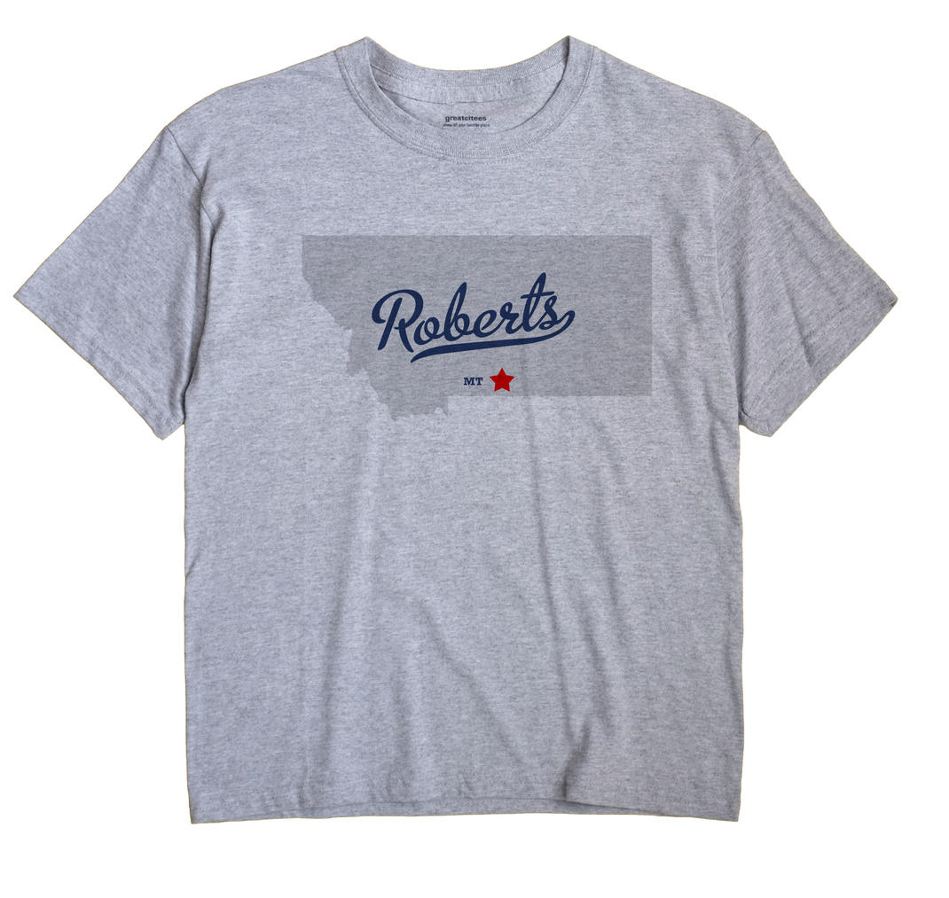 Roberts, Montana MT Souvenir Shirt