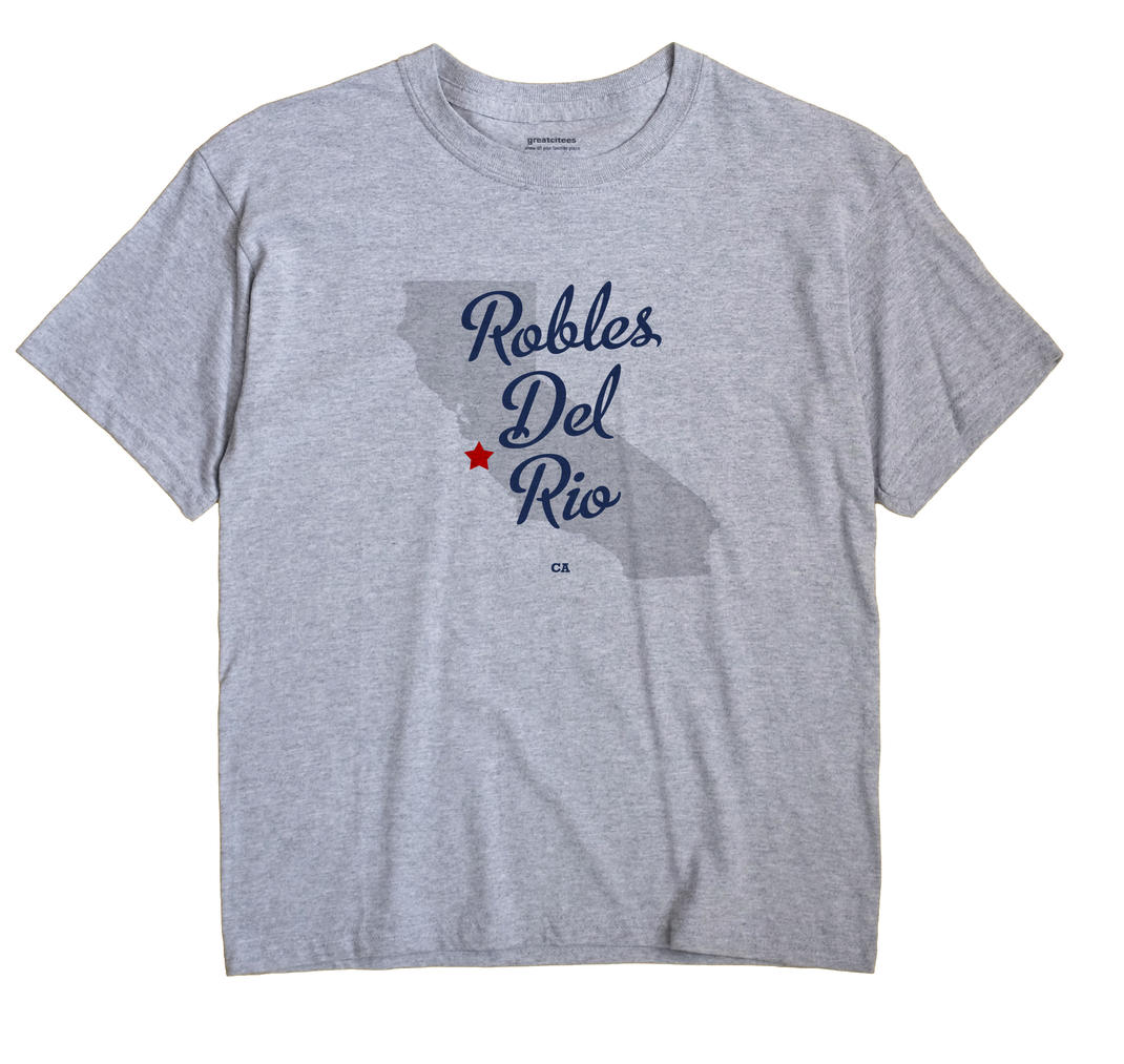 Robles Del Rio, California CA Souvenir Shirt