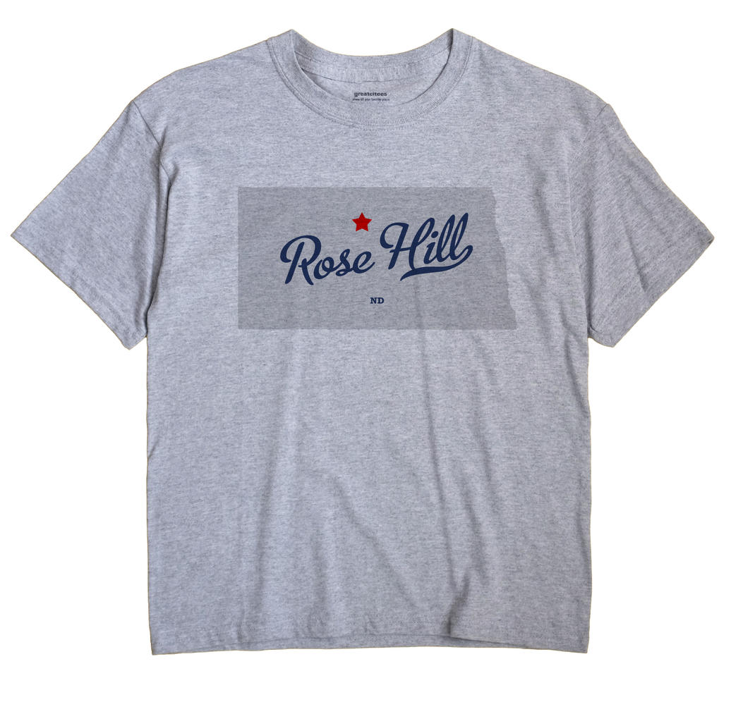 Rose Hill, McHenry County, North Dakota ND Souvenir Shirt