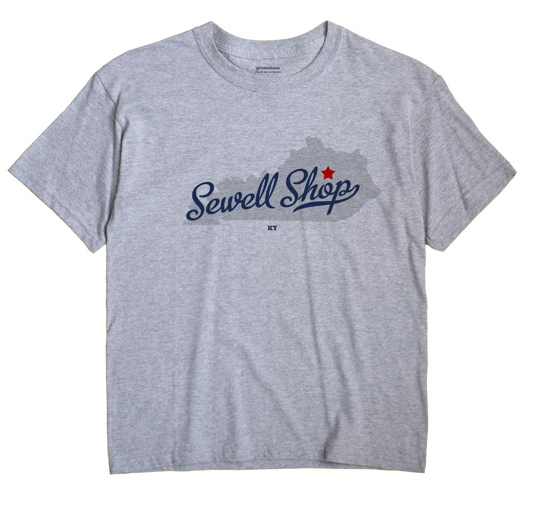 Sewell Shop, Kentucky KY Souvenir Shirt