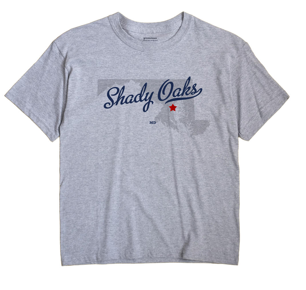 Shady Oaks, Maryland MD Souvenir Shirt
