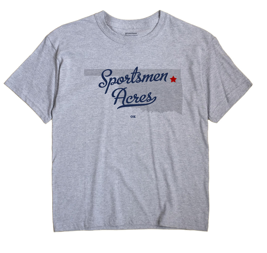 Sportsmen Acres, Oklahoma OK Souvenir Shirt