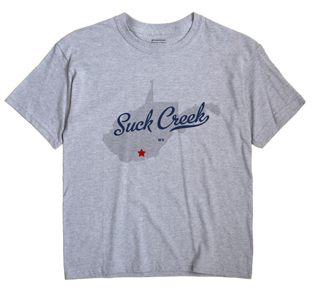 Suck Creek, West Virginia WV Souvenir Shirt