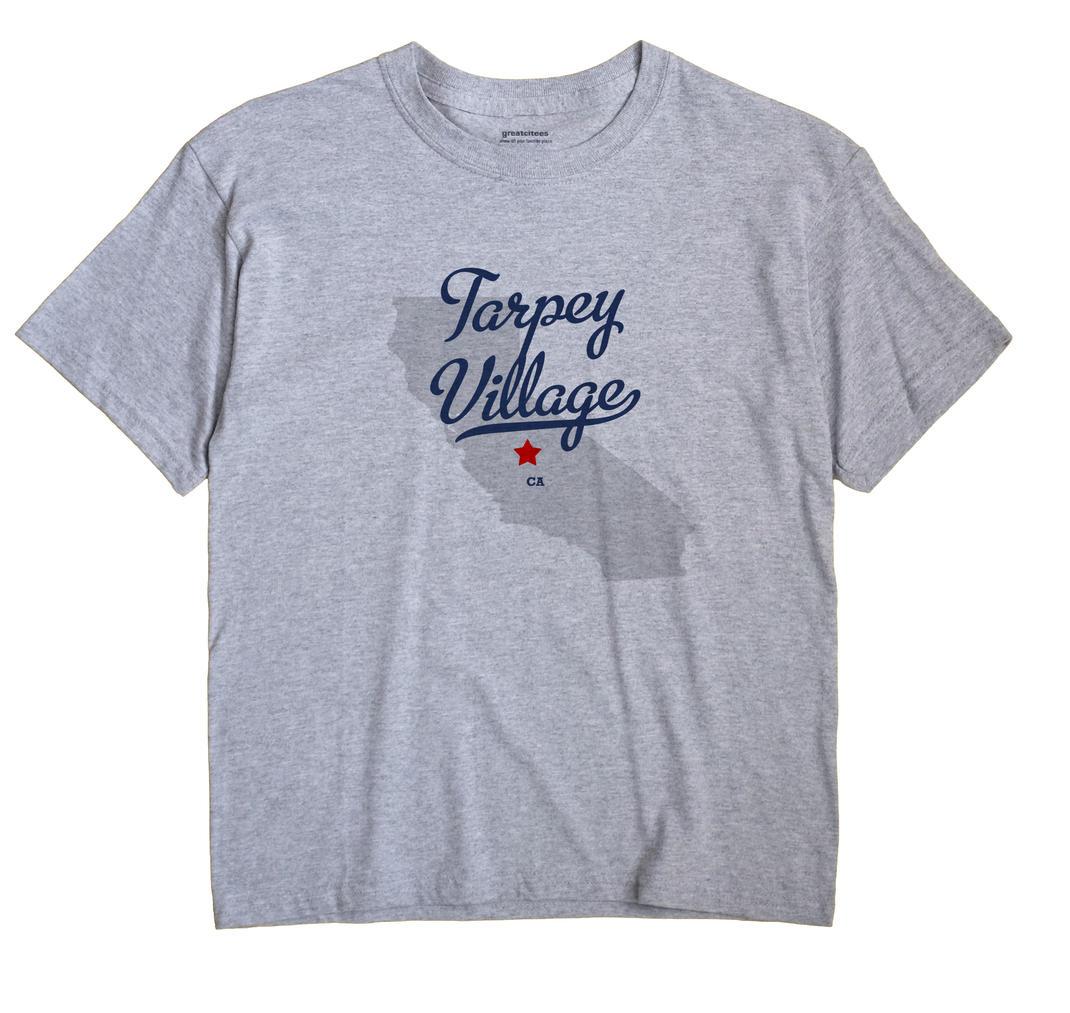 Tarpey Village, California CA Souvenir Shirt