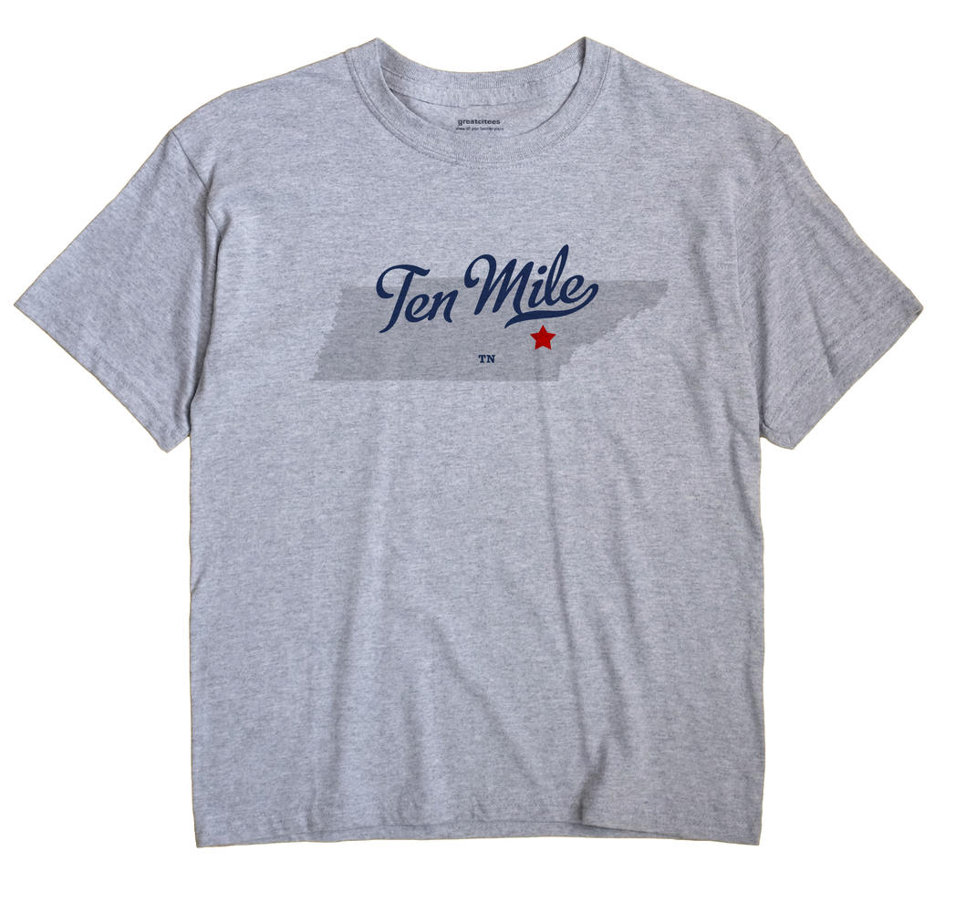 Ten Mile, Tennessee TN Souvenir Shirt