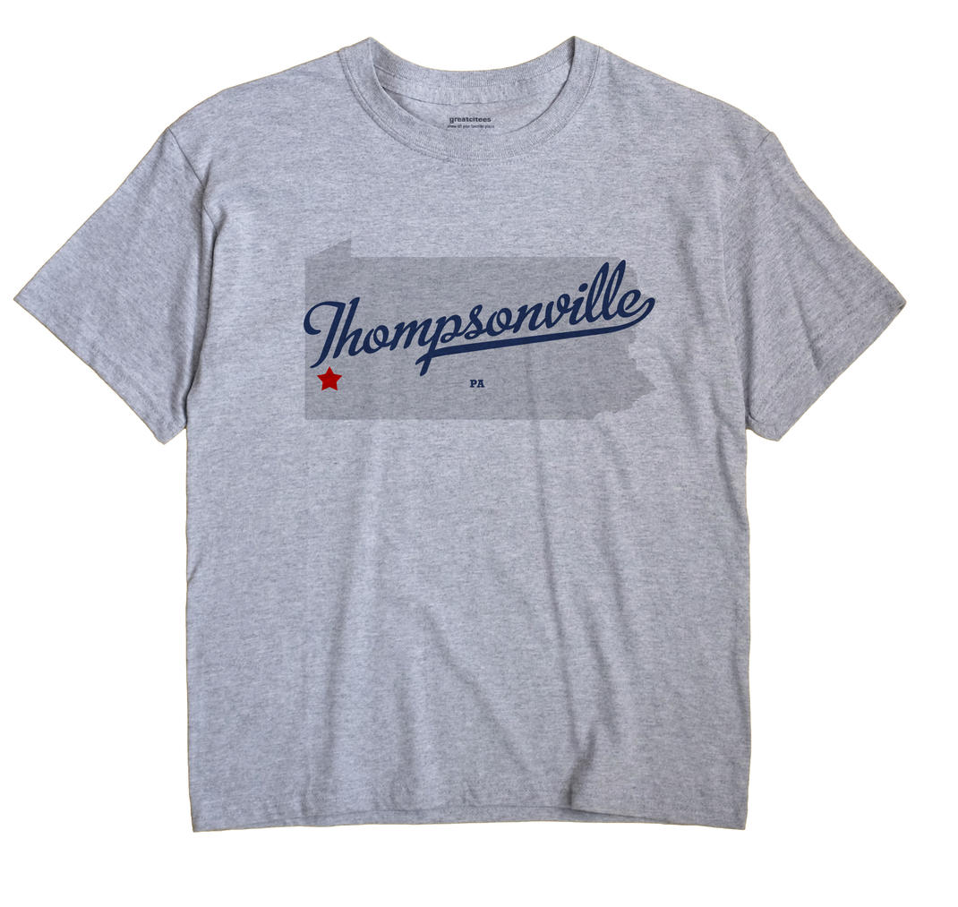 Thompsonville, Pennsylvania PA Souvenir Shirt