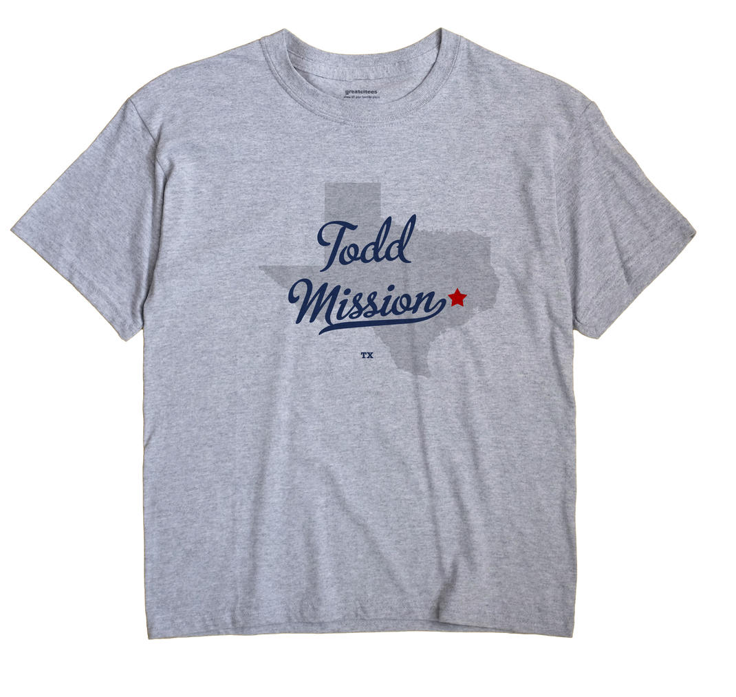 Todd Mission, Texas TX Souvenir Shirt