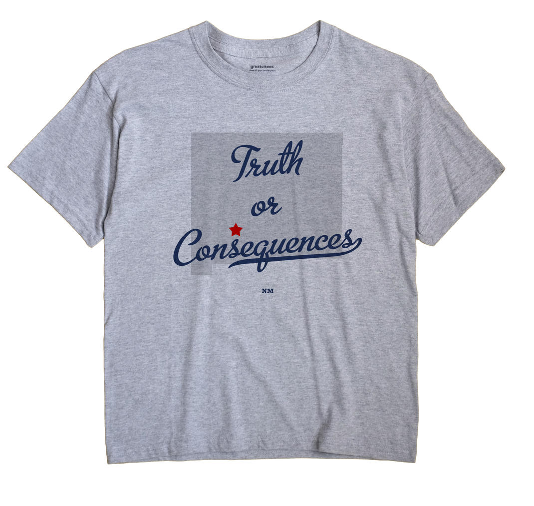 Truth or Consequences, New Mexico NM Souvenir Shirt
