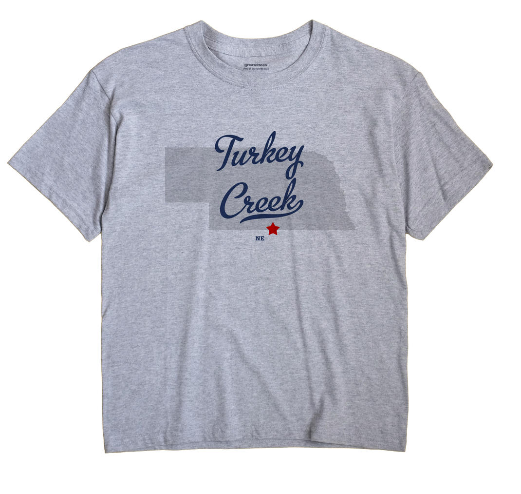 Turkey Creek, Nebraska NE Souvenir Shirt