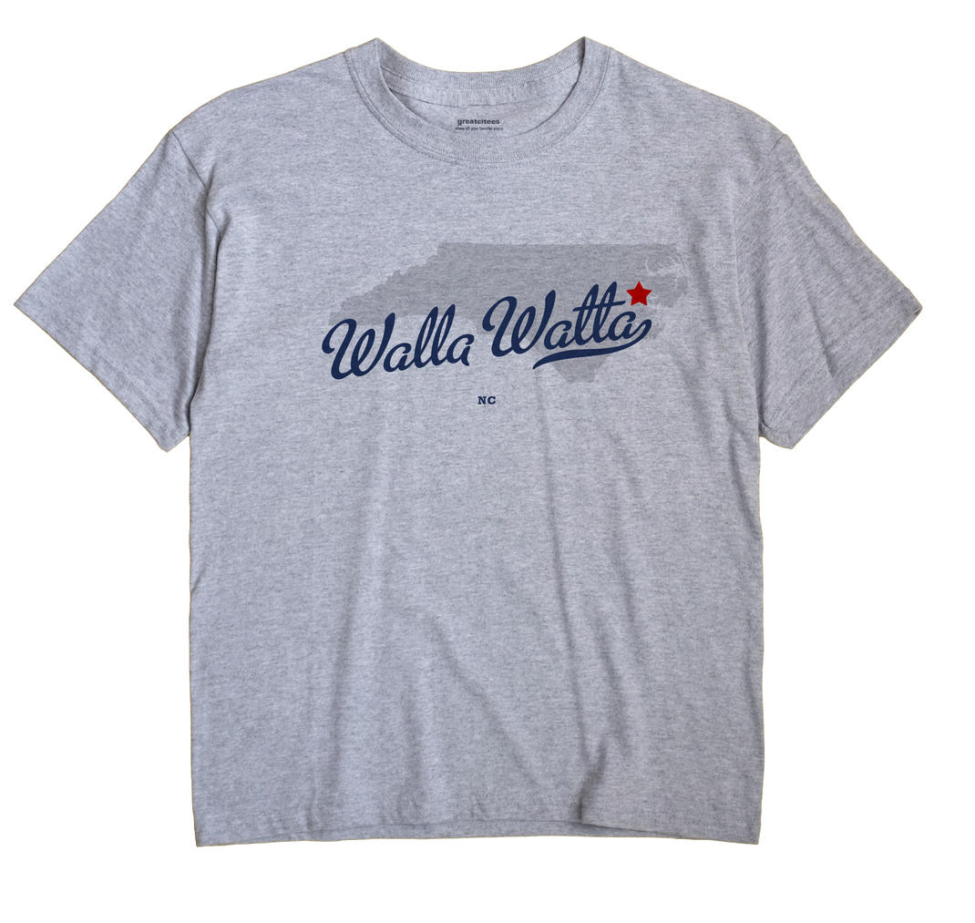 Walla Watta, North Carolina NC Souvenir Shirt