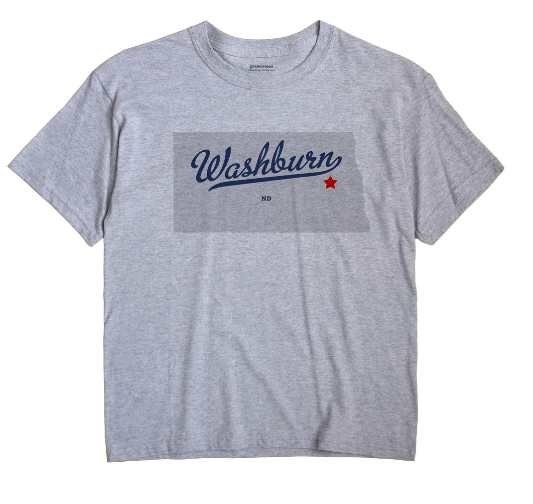Washburn, Griggs County, North Dakota ND Souvenir Shirt