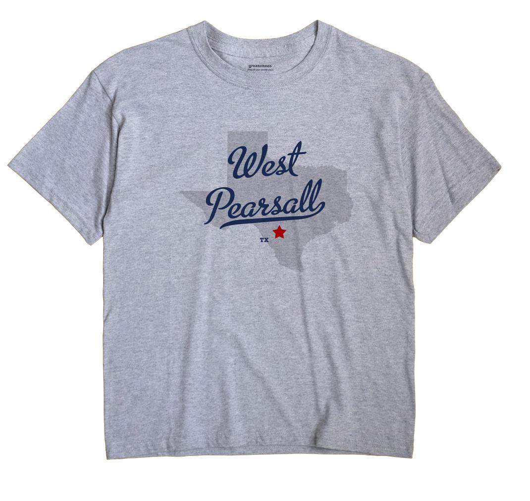 West Pearsall, Texas TX Souvenir Shirt