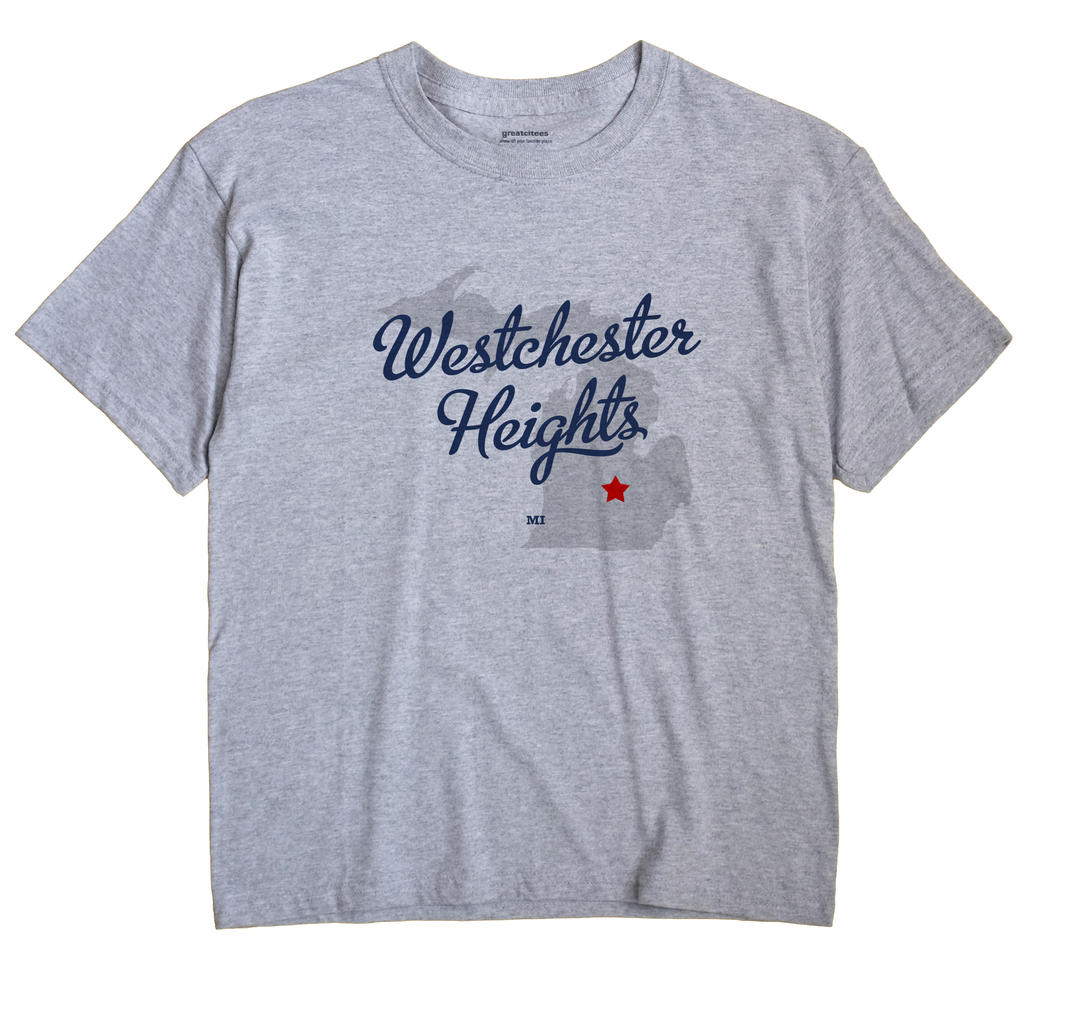 Westchester Heights, Michigan MI Souvenir Shirt