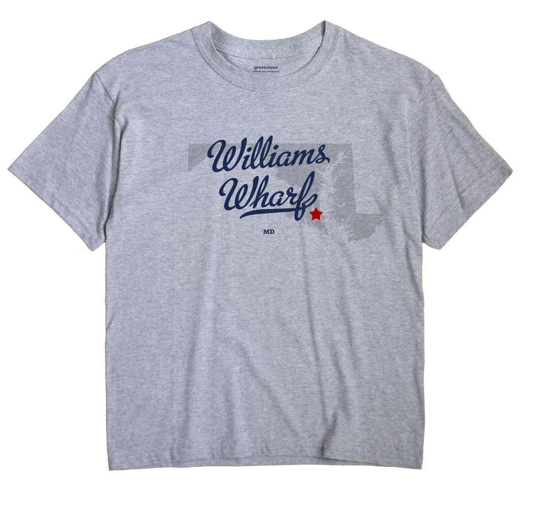 Williams Wharf, Maryland MD Souvenir Shirt