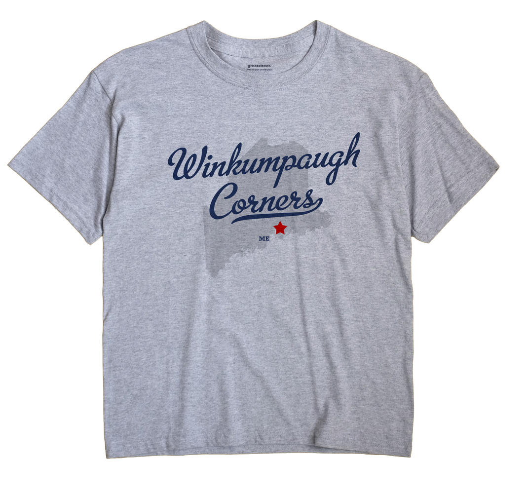 Winkumpaugh Corners, Maine ME Souvenir Shirt