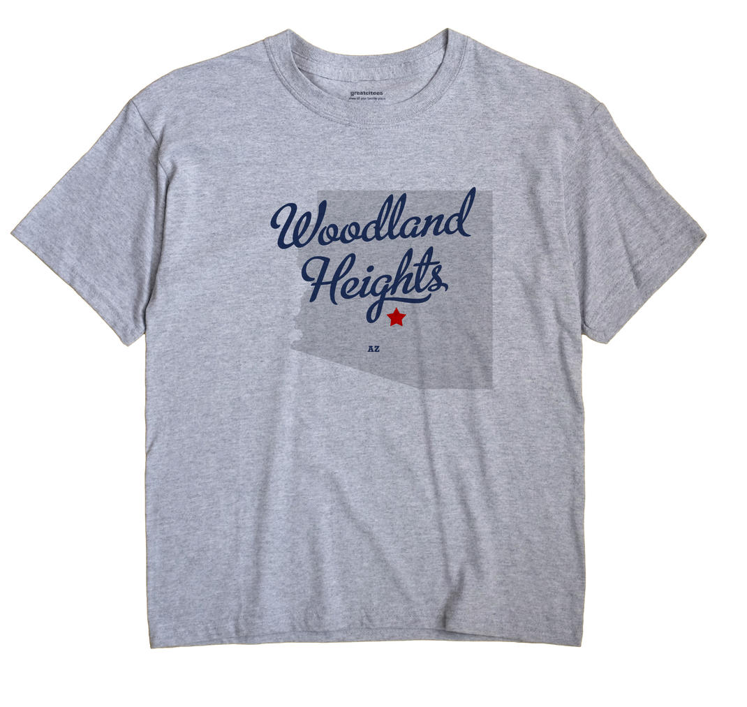 Woodland Heights, Arizona AZ Souvenir Shirt