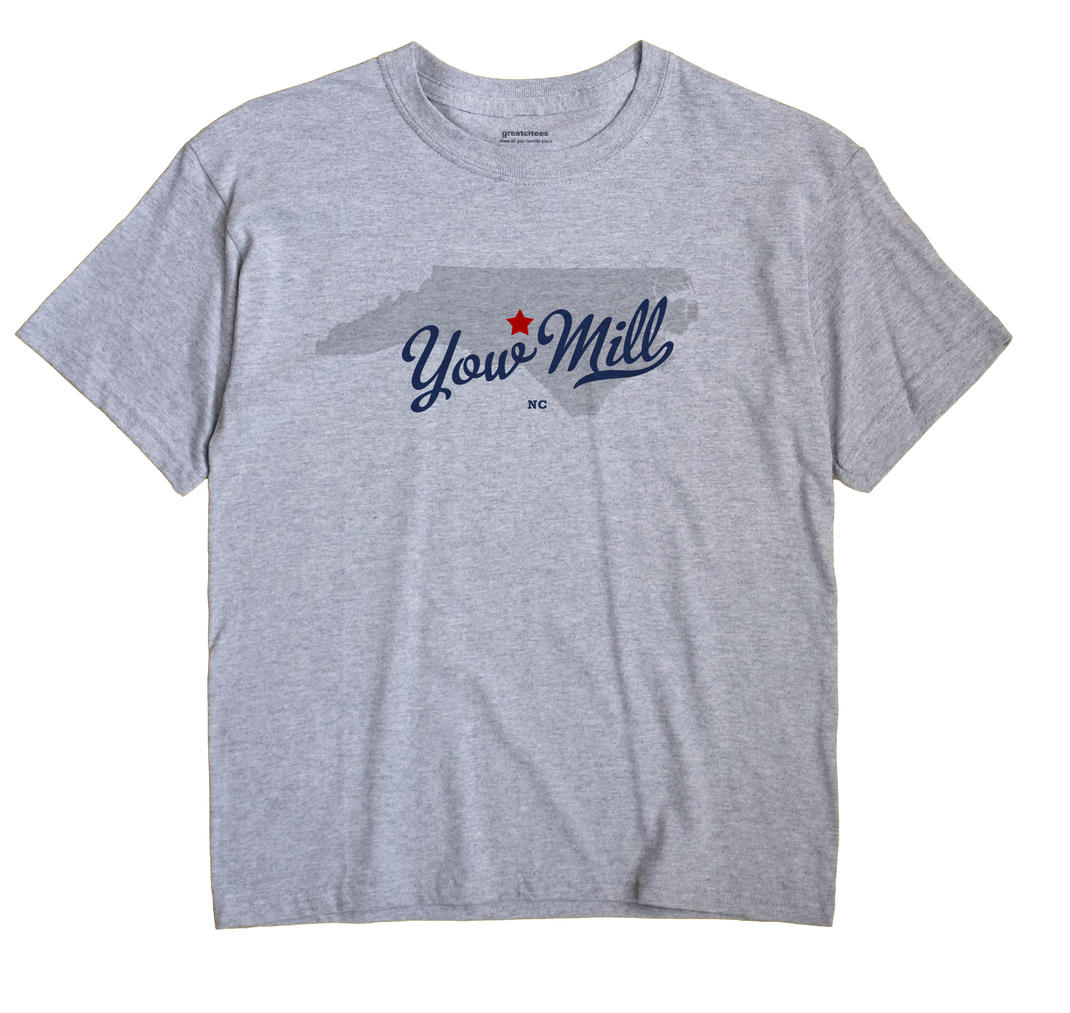 Yow Mill, North Carolina NC Souvenir Shirt